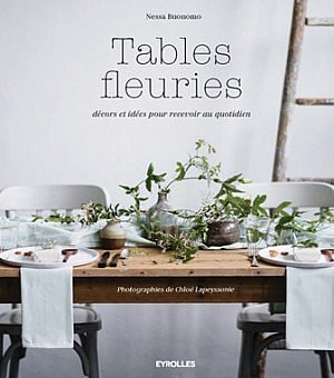 livre art floral_tables_fleuries_nessa_buonomo_chlo_lapeyssonie_eyrolles_www.jardinsetlosirs.be