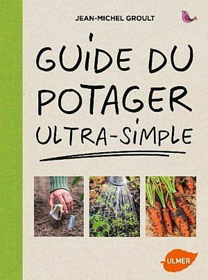 Guide de potager ultra simple_ulmer_www.jardinsetloisirs.be